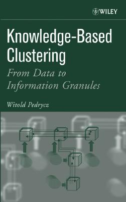 Image for Knowledge-Based Clustering : From Data to Information Granules