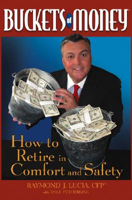 Image for Buckets of Money: How to Retire in Comfort and Safety