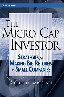 Image for The Micro Cap Investor: Strategies for Making Big Returns in Small Companies (Wiley Trading)