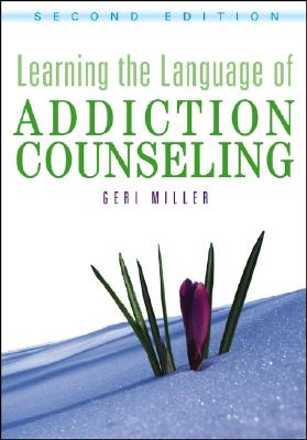 Learning the Language of Addiction Counseling, Miller, Geri