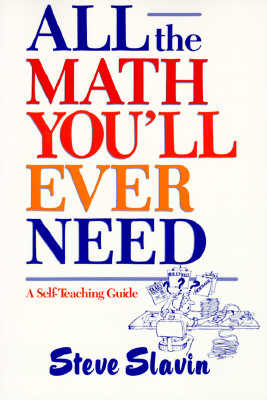 Image for All the Math You'll Ever Need: A Self-Teaching Guide