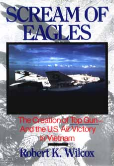 Image for SCREAM OF EAGLES THE CREATION OF TOP GUN- AND THE U.S. AIR VICTORY IN VIETNAM