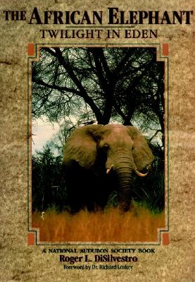 Image for The African Elephant. Twilight in Eden