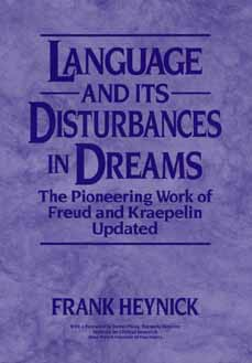 Image for Language and Its Disturbances in Dreams: The Pioneering Work of Freud and Kraepelin Updated