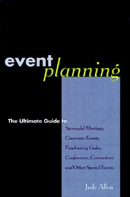 Image for Event Planning : The Ultimate Guide to Successful Meetings, Corporate Events, Fundraising Galas, Conferences, Conventions, Incentives and Other Special Events