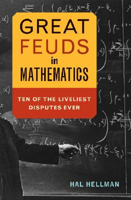 Image for Great Feuds in Mathematics: Ten of the Liveliest Disputes Ever