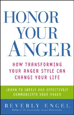 Image for Honor Your Anger: How Transforming Your Anger Style Can Change Your Life