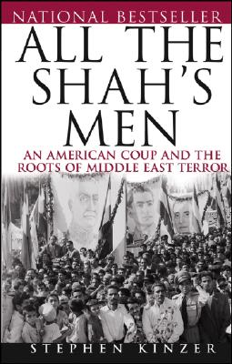 Image for All the Shah's Men: An American Coup and the Roots of Middle East Terror