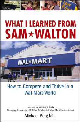 Image for WHAT I LEARNED FROM SAM WALTON HOW TO COMPETE AND THRIVE IN A WAL-MART WORLD