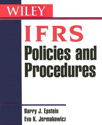 IFRS Policies and Procedures, Epstein, Barry J.; Jermakowicz, Eva K.