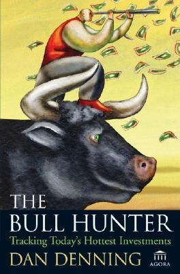 Image for The Bull Hunter: Tracking Today's Hottest Investments