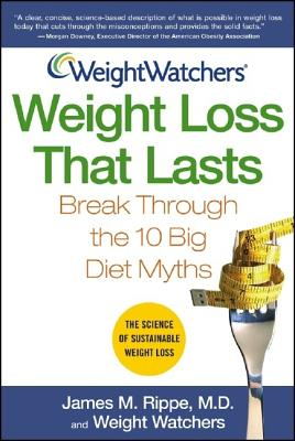 Image for Weight Watchers Weight Loss That Lasts: Break Through the 10 Big Diet Myths (Weight Watchers (Wiley Publishing))