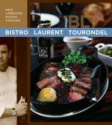 """Bistro Laurent Tourondel: New American Bistro Cooking, """"Tourondel, Laurent, Scicolone,"""""""