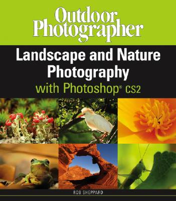 Image for Outdoor Photographer Landscape and Nature Photography with Photoshop CS2