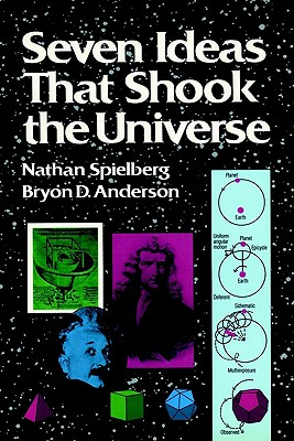 Image for Seven Ideas That Shook the Universe