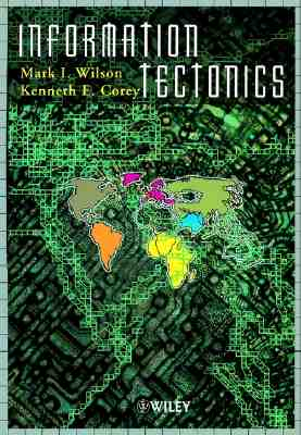 Image for Information Tectonics: Space, Place and Technology in an Electronic Age
