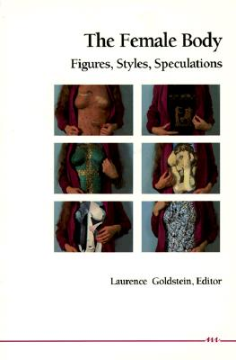 Image for The Female Body: Figures, Styles, Speculations