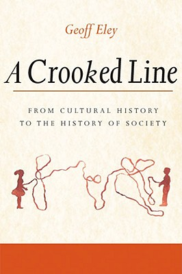 Image for A Crooked Line: From Cultural History to the History of Society