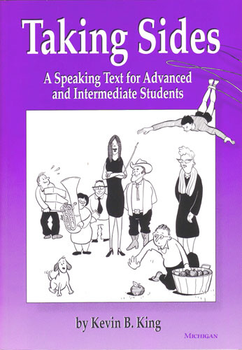 Image for Taking Sides  A speaking text for advanced and intermediate students.  A Speaking Text for Advanced and Intermediate Students