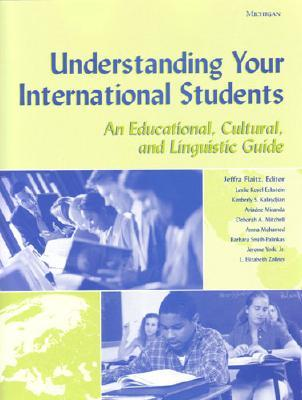 Image for Understanding Your International Students  An Educational, Cultural, and Linguistic Guide