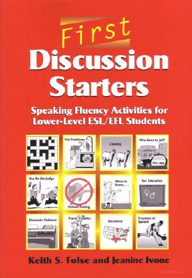 Image for First Discussion Starters: Speaking Fluency Activities for Lower-Level ESL/EFL Students