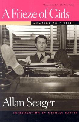 A Frieze of Girls: Memoirs as Fiction (Sweetwater Fiction: Reintroductions), Seager, Allan