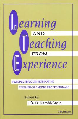 Image for Learning and Teaching from Experience  Perspectives on Nonnative English-speaking Professionals