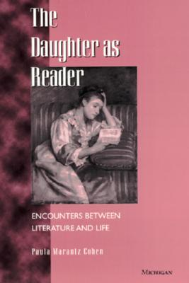 Image for The Daughter as Reader: Encounters between Literature and Life
