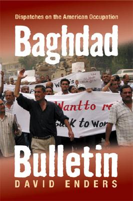 Image for Baghdad Bulletin: Dispatches on the American Occupation