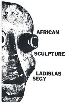 Image for African Sculpture (African Art Art of Illustration)