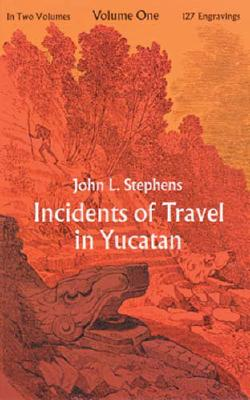 Image for Incidents of Travel in Yucatan, Vol. 1