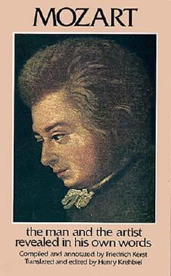 Image for Mozart: The Man and the Artist Revealed in His Own Words (Dover Books on Music)