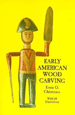 Image for EARLY AMERICAN WOOD CARVING