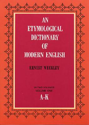 Image for Etymological Dictionary of Modern English (VOLUME I ONLY)