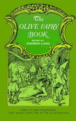 The Olive Fairy Book (Complete & Unabridged), Andrew Lang