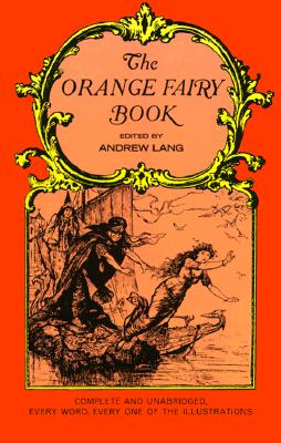 Orange Fairy Book, ANDREW LANG, HENRY JUSTICE FORD