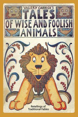 Image for Valery Carrick's Tales of Wise and Foolish Animals