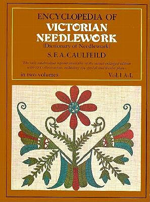Image for Encyclopedia of Victorian Needlework: Dictionary of Needlework, Vol. II, M-Z & Supplement