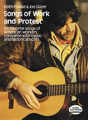 Image for Songs of Work and Protest: 100 Favorite Songs of American Workers Complete with Music and Historical Notes (Dover Song Collections)