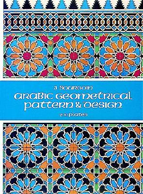 Arabic Geometrical Pattern and Design (Dover Pictorial Archive), Bourgoin, J.