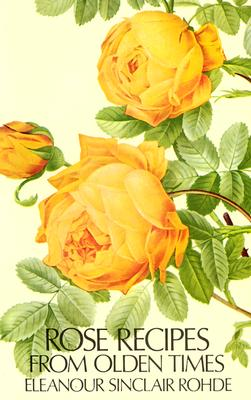 Image for Rose Recipes from Olden Times