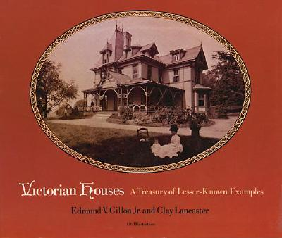 Image for Victorian Houses: A Treasury of Lesser-Known Examples (Dover Architecture)