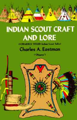 Image for Indian Scout Craft and Lore (Native American) [Paperback] Eastman, Charles A.