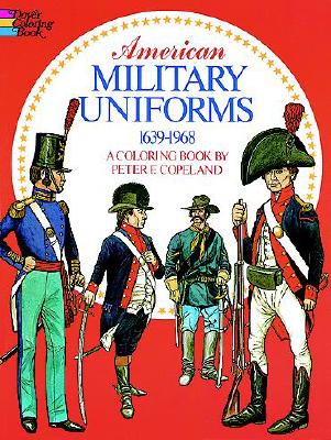 Image for American Military Uniforms, 1639-1968  A Coloring Book