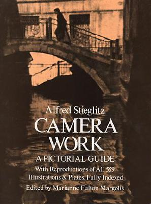 Image for Alfred Stieglitz: Camera Work: A Pictorial Guide with reproductions of All 559 Illustrations & plates, fully Indexed