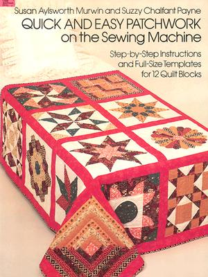 Image for Quick and Easy Patchwork on the Sewing Machine (Dover Needlework Series)