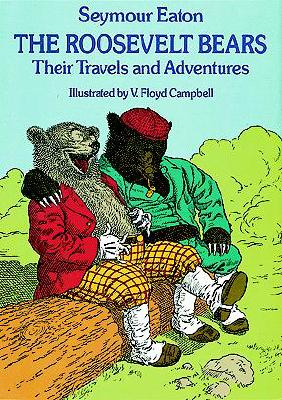 Image for The Roosevelt Bears Their Travels and Adventures