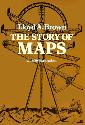 The Story of Maps, Brown, Lloyd A.
