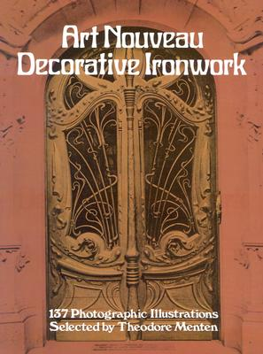 Image for Art Nouveau Decorative Ironwork (Dover Jewelry and Metalwork)