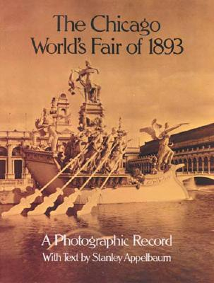 Image for CHICAGO WORLD'S FAIR OF 1893 A PHOTOGRAPHIC RECORD